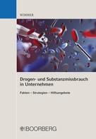 Franz Horst Wimmer: Drogen- und Substanzmissbrauch in Unternehmen