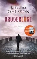 Kristina Ohlsson: Bruderlüge ★★★★