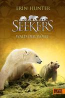 Erin Hunter: Seekers. Wald der Wölfe ★★★★★