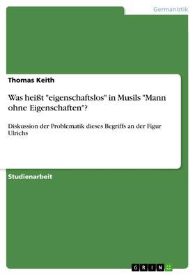 """Was heißt """"eigenschaftslos"""" in Musils """"Mann ohne Eigenschaften""""?"""
