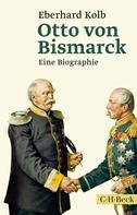 Eberhard Kolb: Otto von Bismarck ★★★★