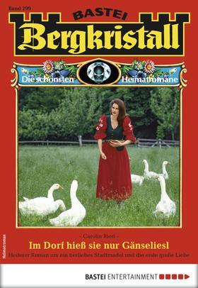 Bergkristall 299 - Heimatroman