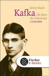 Kafka - Die Jahre der Erkenntnis