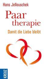 Paartherapie - Damit die Liebe bleibt