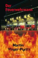 Martin Meyer-Pyritz: Der Feuerwehrmann ★★★