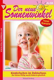Der neue Sonnenwinkel 35 – Familienroman - Kinderlachen im Doktorhaus