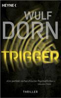 Wulf Dorn: Trigger ★★★★
