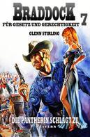 Glenn Stirling: Braddock #7: Die Pantherin schlägt zu