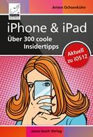 Anton Ochsenkühn: iPhone & iPad – Über 300 coole Insidertipps ★★★★