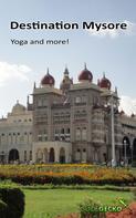 Bhagyalakshmi Krishnamurthy: Destination Mysore