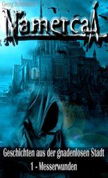 Messerwunden - N'amercaá - Geschichten aus der gnadenlosen Stadt 1