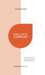 Holistic Company - Vision eines mit Liebe geführten Unternehmens