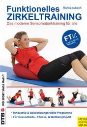 Funktionelles Zirkeltraining - Das moderne Sensomotoriktraining für alle