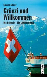 Grüezi und Willkommen - Die Schweiz - Ein Länderporträt