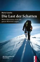 Die Last der Schatten - Wenn Alpinisten nicht die ganze Wahrheit sagen