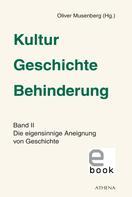 Oliver Musenberg: Kultur - Geschichte - Behinderung, Band 2