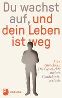 Max Rinneberg: Du wachst auf, und dein Leben ist weg ★★★★