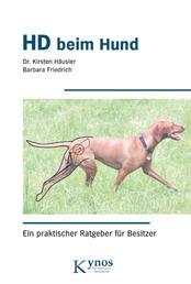HD beim Hund - Ein praktischer Ratgeber für Besitzer