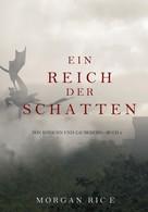 Morgan Rice: Ein Reich der Schatten (Von Königen und Zauberern — Buch 5) ★★★★★