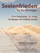 Markus Marquardt: Seelenfrieden für Ihr Vermögen ★★★★★