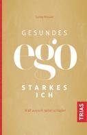 Julitta Rössler: Gesundes Ego - starkes Ich ★★★★