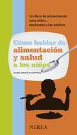 Javier Aranceta Bartrina: Cómo hablar de alimentación y salud a los niños