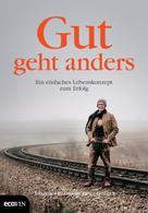 Johannes Gutmann: Gut geht anders