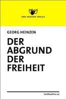 Georg Heinzen: Der Abgrund der Freiheit