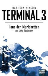 Terminal 3 - Folge 3 - Tanz der Marionetten. Thriller