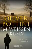 Oliver Bottini: Im weißen Kreis ★★★★