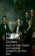 Stowe, Harriet Beecher: Men of Our Times or Leading Patriots of The Day