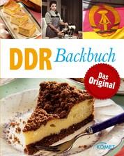 DDR Backbuch - Das Original: Rezepte Klassiker aus der DDR-Backstube