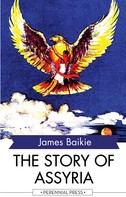 James Baikie: The Story of Assyria