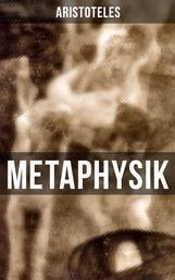 METAPHYSIK - Theoretische Philosophie: Das Grundlegende aller Wirklichkeit