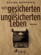 Georg Hermann: Vom gesicherten und ungesicherten Leben