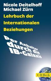 Lehrbuch der Internationalen Beziehungen - Per Anhalter durch die IB-Galaxis