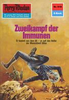 Hans Kneifel: Perry Rhodan 618: Zweikampf der Immunen ★★★★