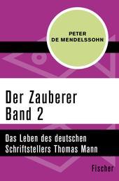 Der Zauberer (2) - Das Leben des deutschen Schriftstellers Thomas Mann. Band 2: 1905 bis 1918