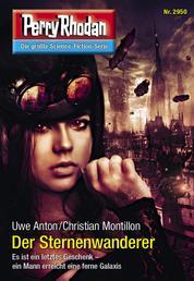 """Perry Rhodan 2950: Der Sternenwanderer - Perry Rhodan-Zyklus """"Genesis"""""""