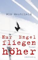 Wim Westfield: Nur Engel fliegen höher ★★★★★