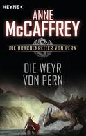 Anne McCaffrey: Die Weyr von Pern ★★★★★