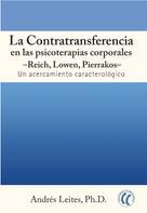 Andrés Leites Ph.D.: La contratransferencia en las psicoterapias corporales