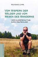 Wolfgang Lührs: Vom Wispern der Wälder und vom Wesen des Wanderns ★★★★