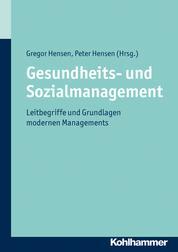 Gesundheits- und Sozialmanagement - Leitbegriffe und Grundlagen modernen Managements