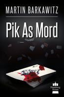 Martin Barkawitz: Pik As Mord ★★★★