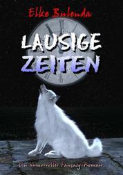 Lausige Zeiten - Ein humorvoller Fantasy-Roman