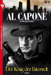 Al Capone 12 – Kriminalroman - Der König der Unterwelt