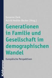 Generationen in Familie und Gesellschaft im demographischen Wandel - Europäische Perspektiven
