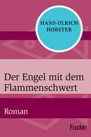 Hans-Ulrich Horster: Der Engel mit dem Flammenschwert
