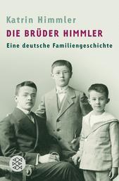 Die Brüder Himmler - Eine deutsche Familiengeschichte